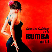 Grandes Clásicos de la Rumba, Vol. I de Various Artists
