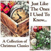 Just Like the Ones I Used to Know - Relaxing Christmas Classics de Various Artists