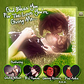 God Bless You for the Love You're Giving Me by Various Artists