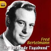 Der lachende Vagabund by Fred Bertelmann