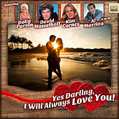 Yes Darling, I Will Always Love You! von Various Artists