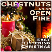 Chestnuts on a Open Fire - An Easy Listening Christmas de Various Artists