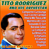 12 Latin Rhythms by Tito Rodriguez