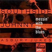 Messin' With The Blues by Southside Johnny