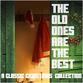The Old Ones Are the Best - A Classic Christmas Collection de Various Artists