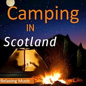 Camping in Scotland: Relaxing Music by Various Artists