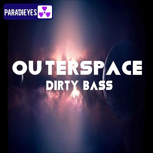 Dirty Bass by Outer Space