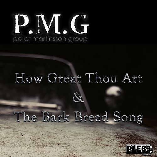 How Great Thou Art / The Bark Bread Song by Peter Martinsson Group