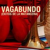 Vagabundo (Éxitos de la Matancera) by Various Artists