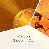 Time For Gold by Oscar Brown Jr.