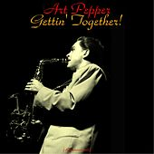 Gettin' Together! (Remastered 2015) by Art Pepper