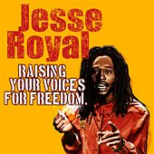 Raising Your Voices for Freedom von Jesse Royal