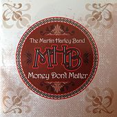 Money Don't Matter by The Martin Harley Band