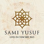 Live In Concert 2015 (Live) by Sami Yusuf