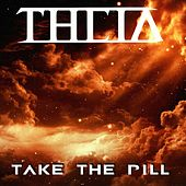 Take The Pill by Theia