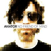 No Friend Of Mind by Aviator