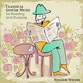 Classical Guitar Music for Reading and Studying by William Wilson