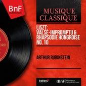 Liszt: Valse-impromptu & Rhapsodie hongroise No. 10 (Mono Version) by Arthur Rubinstein