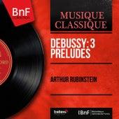 Debussy: 3 Préludes (Mono Version) by Arthur Rubinstein