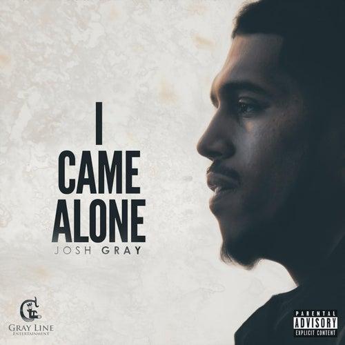 I Came Alone by Josh Gray