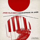 Christmas in Jazz by Jazz Alchemy
