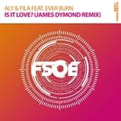 Is It Love? (James Dymond Remix) by Aly & Fila