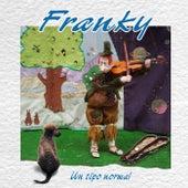 Un Tipo Normal de Franky