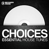 Choices - Essential House Tunes #1 by Various Artists
