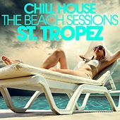 CHILL HOUSE ST.TROPEZ - The Beach Sessions de Various Artists