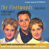 I Believe – Unplugged 1959-1961 by The Fleetwoods