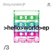 Hello World EP 3 von Ferry Corsten