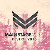 Mainstage Music - Best of 2015 by Various Artists