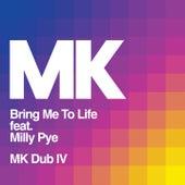 Bring Me to Life (MK Dub IV) von MK