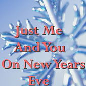 Just Me And You On New Years Eve de Various Artists