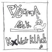 Klick Klack von Pyjama Pack
