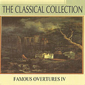 The Classical Collection, Famous Overtures IV by Various Artists