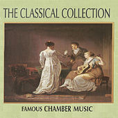 The Classical Collection: Famous Chamber Music von Various Artists