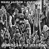 Masters Of Mayhem by The White Shadow