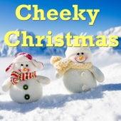 Cheeky Christmas von Various Artists