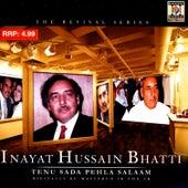 Tenu Sada Pehla Salaam by Inayat Hussain Bhatti