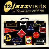 12 Jazz Visits in Copenhagen 1996 de Various Artists