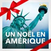 Un Noël en Amérique (Les meilleures chansons de Noël des Etats-Unis) de Les Amis Du Père Noël