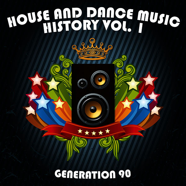 House and dance music history vol 1 von generation 90 for 90s house music albums