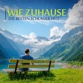 Wie Zuhause: Die besten Schlager Hits by Various Artists