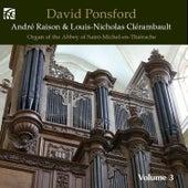 André Raison & Louis-Nicholas Clérambault: Works for Organ by David Ponsford
