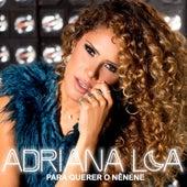Para Querer o Nênene von Adriana Lua