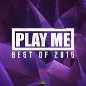 Play Me Too Records: Best Of 2015 by Various Artists