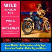 Wild Rockin 50's: Punk & Rockabilly (Girls Girls Girls) von Various Artists