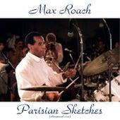 Parisian sketches (Remastered 2015) de Max Roach