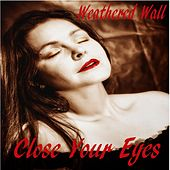 Close Your Eyes de Weathered Wall
